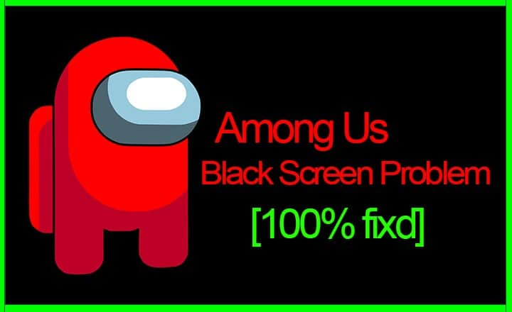 among us black screen problemd fixd