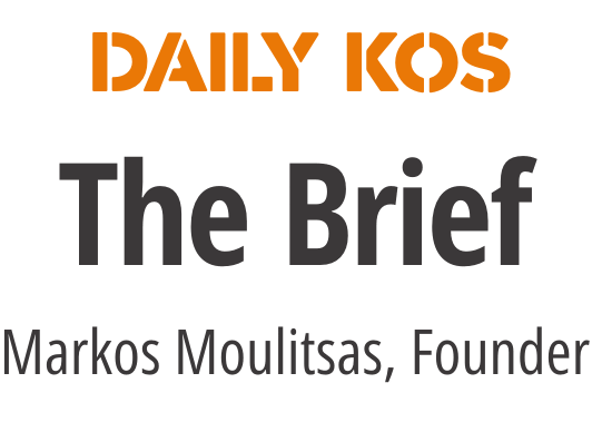 DAILY KOS | The Brief | By Markos Moulitsas, Founder