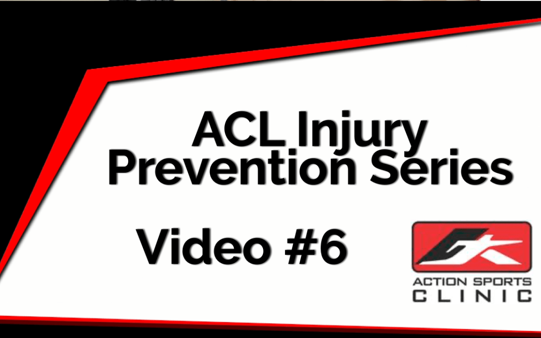 ACL Injury Prevention Series – Video #6