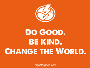 Orange Yard Sign for Good