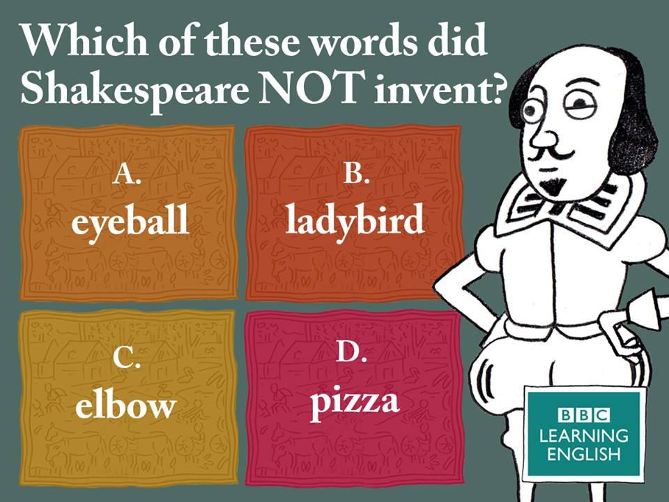 "Shakespeare did not invent the word ""PIZZA"" ;) 'Eyeball' appears in A Midsummer Night's Dream, 'ladybird' in Romeo and Juliet and 'elbow' was used as a verb for the first time in King Lear!"