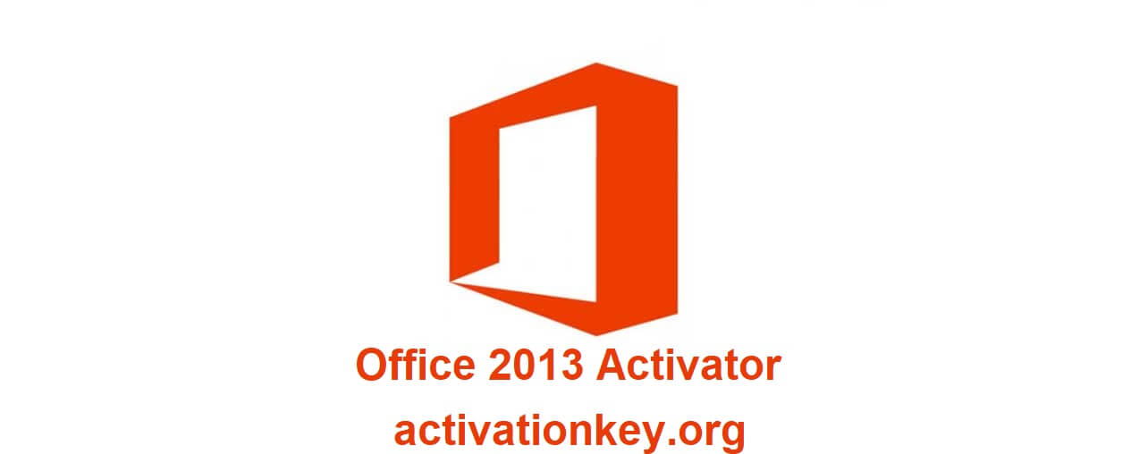 Office 2013 Activator Official Download [2020]