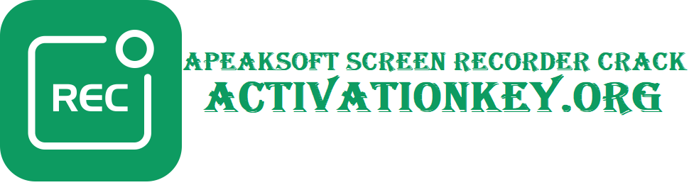 Apeaksoft Screen Recorder Crack with Serial key [Latest]