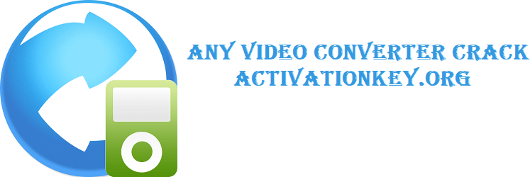 Any Video Converter 7.0.3 Crack + Serial Key 2020 (Ultimate)