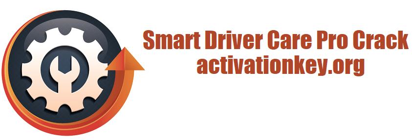 Smart Driver Care Pro Crack 1.0.0.24957 + Key [Latest]
