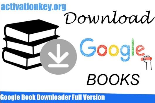 Google Book Downloader Full Version Crack for Windows 7, 8, 8.1, 10