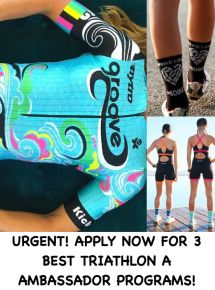 Urgent! Apply now for 3 best triathlon ambassador programs!