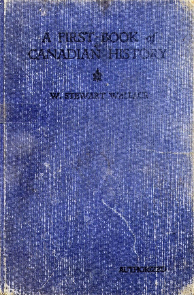 W. Stewart Wallace, A First Book of Canadian History (1928)