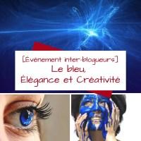 Le bleu, Élégance et Créativité [Événement inter-blogueurs]