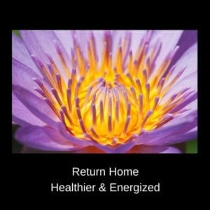 Come home healthier and Energized