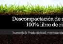 Descompactación de suelos 100% libre de riesgos