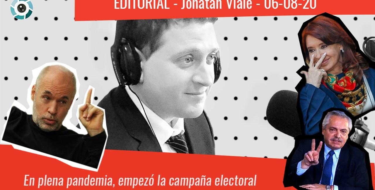 """Editorial de Jonatan Viale: En plena pandemia, empezó la campaña electoral 2021. Todos contra todos. En """"Viale 910""""– 06/08/20"""