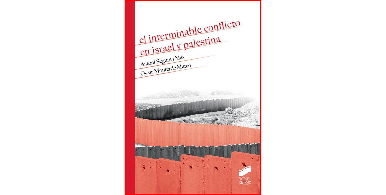 El interminable conflicto en Israel y Palestina