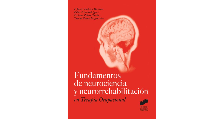 Fundamentos de neurociencia y neurorrehabilitación