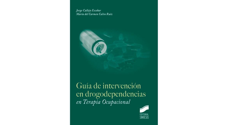 Guía de intervención en drogodependencias en Terapia Ocupacional