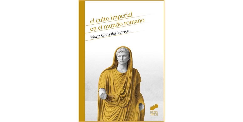 El culto imperial en el mundo romano