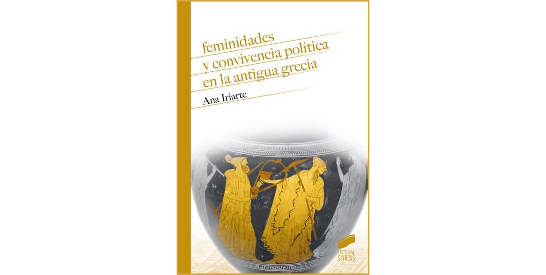 Feminidades y convivencia política en la antigua Grecia