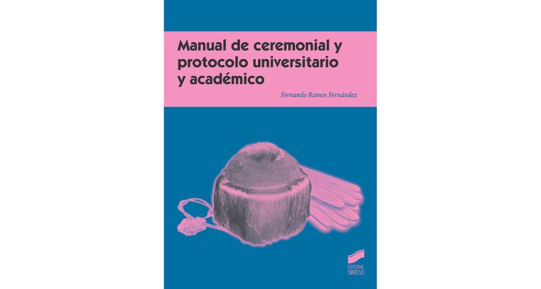 Ceremonial y protocolo universitario y académico