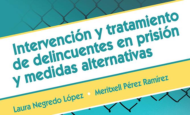 Intervención y tratamiento de delincuentes en prisión y medidas alternativas