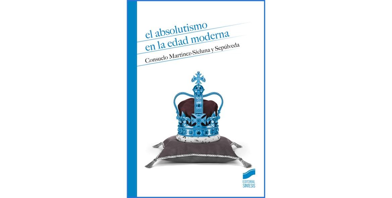 El absolutismo en la Edad Moderna