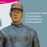 La France et l'Afrique, 70 ans après la Conférence de Brazzaville