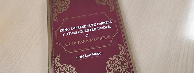 José Luis Nieto publie un guide pour les musiciens avec un prologue de Santos Gracia et une présentation de Rubén Calderón