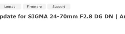 Mise à jour du micrologiciel pour l'objectif Sigma 24-70mm FE