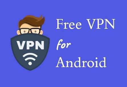 5 Best (100%) FREE VPN Apps For Android Working in July 2019