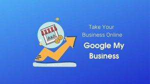 Google My Business क्या है? बिज़नस ऑनलाइन कैसे करे?
