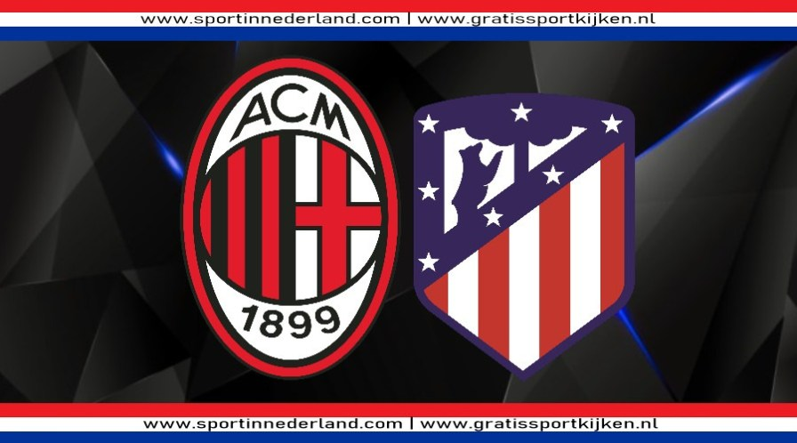 Champions League livestream AC Milan vs Atletico Madrid