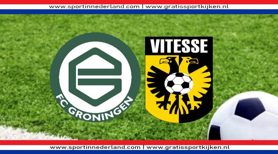 Gratis live stream FC Groningen - Vitesse