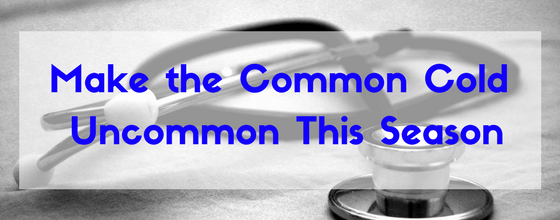 Make the Common Cold Uncommon This Season