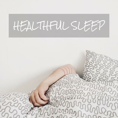 Healthful Sleep