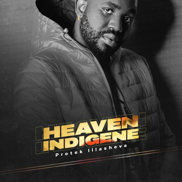 """Protek Illasheva Releases New Ep Titled """"Heaven Indigene"""""""