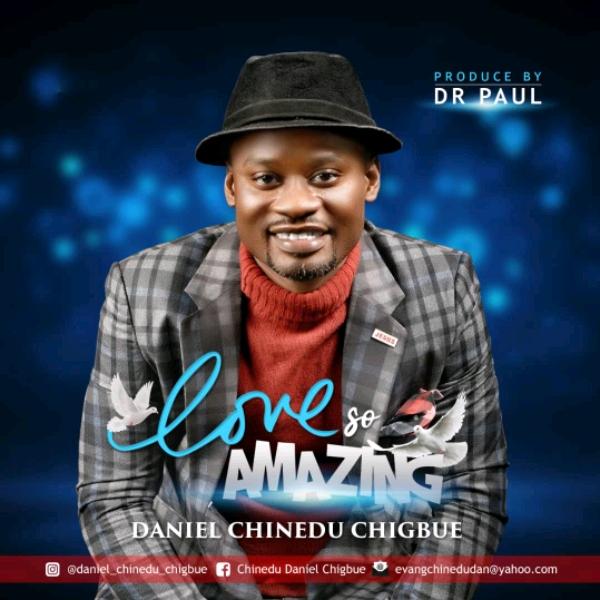 love so amazing by daniel c chigbue