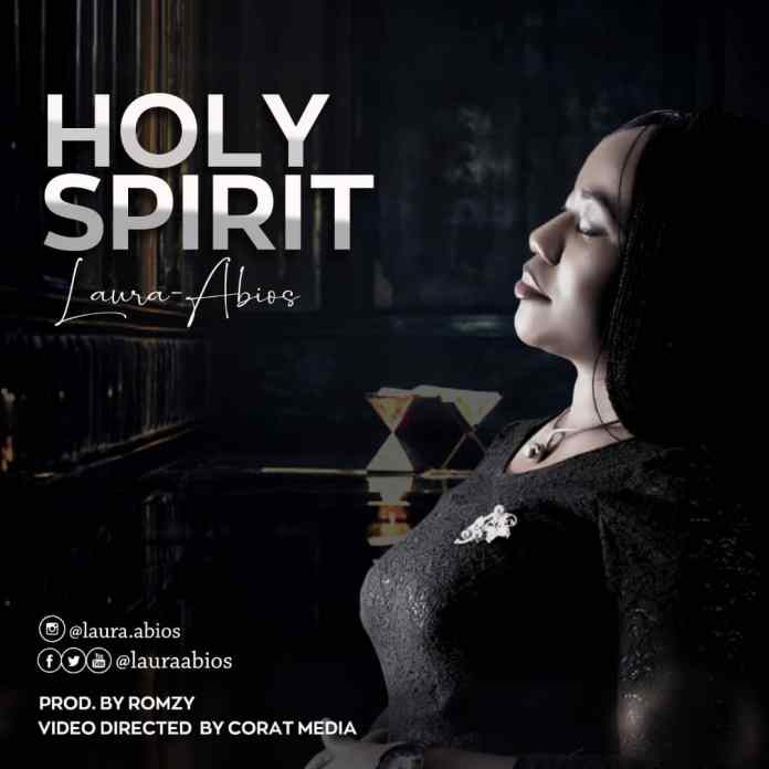Download MUSIC} Laura Abios – Holy Spirit