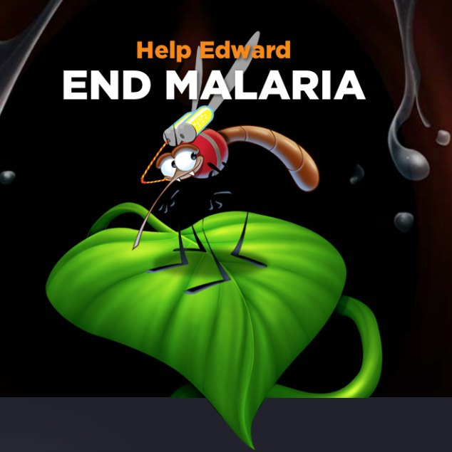 Help Edward End Malaria -- Best Fiends