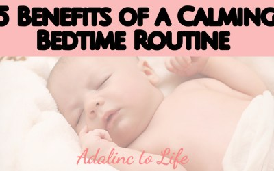 5 Benefits of a Calming Bedtime Routine