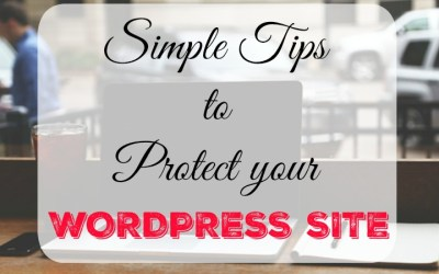 Protect Your WordPress Site For Beginners