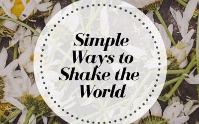 Simple Ways to Shake Your World & Freebie Friday