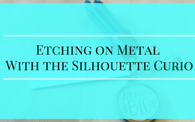 How to Etch on Metal with Your Silhouette Curio Machine