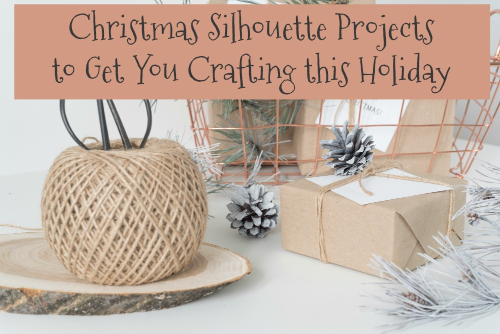 Christmas Silhouette Projects to Get You Crafting this holiday
