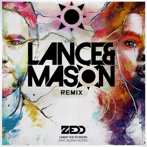Zedd – I Want You To Know Remix