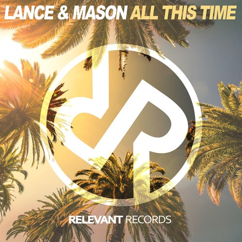 Lance & Mason – All This Time