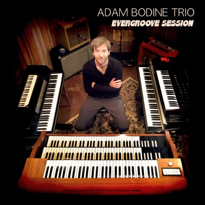 Adam Bodine Trio - Evergroove Session