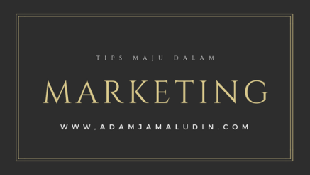 tips maju dalam marketing