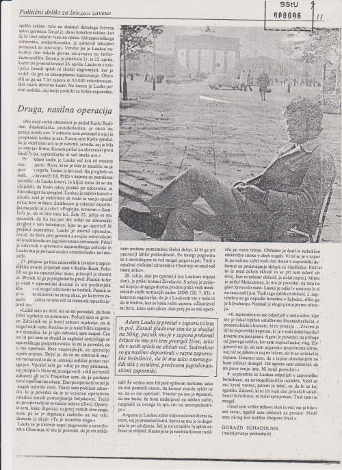 Adam Lauks  hat drei einhalb Jahren gebüßt. Durch Hungerstreik magerte er  auf 50 Kilo ab, in Haft wurde  ihm derUnterkiefergebrochen, wobei ihm der Nerv durchtrennt wurde so dass er kein Gefühl im Mund hatte. Sieben Mal wurde er verschleppt in unterschiedliche Löcher um ihm den Kontakt mit anderen Gefangenen, vorallem Jugoslawen  zu vereiteln.