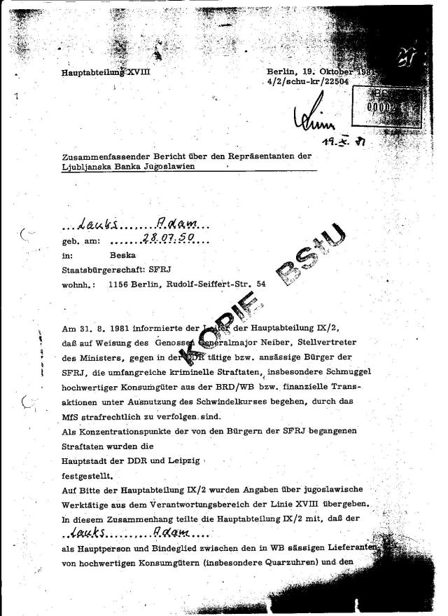 Am 31.8.1981 informierte Leiter der Hauptabteilung IX/2, daß auf Weisung des Genossen Generalmajor Neiber, Stellvertreter des Ministers, gegen in der DDR tätige bzw. ansäßige Bürger der SfRJ...