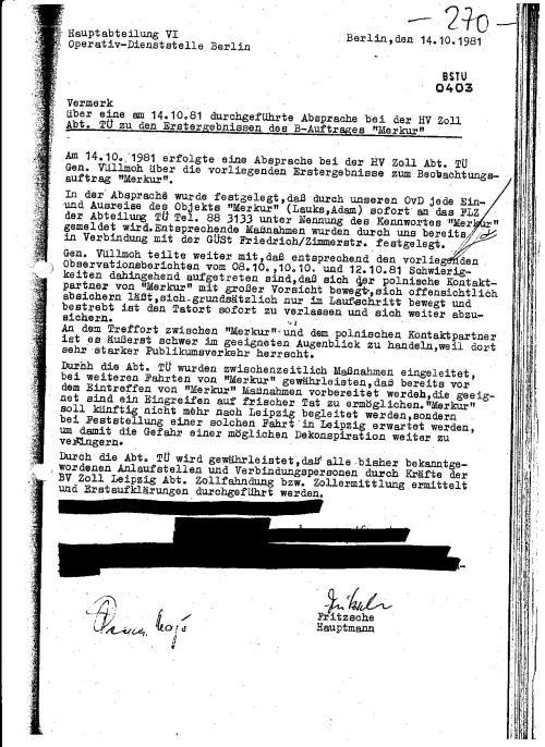Durch die Abt.TÜ wird gewährleistet, daß alle bisher bekanntgewordenen Anlaufstellen und Verbindungspersonen durch Kräfte der BV Zoll Leipzig Abt. Zollfahndung bzw. Zollermittlung ermittelt und Erstaufklärungen durchgeführt werden.