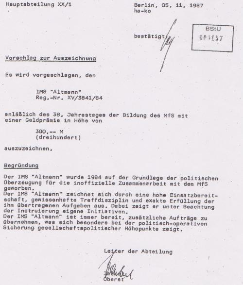 IMS ALTMANN wurde 1984 auf der Grundlage der politischen Üverzeugung für die inoffizielle Mitarbeit  mit dem MfS geworben.